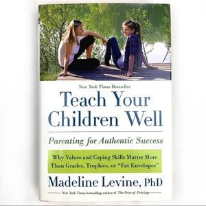 3/$15 Teach Your Children Well,Madeline Levine PHD